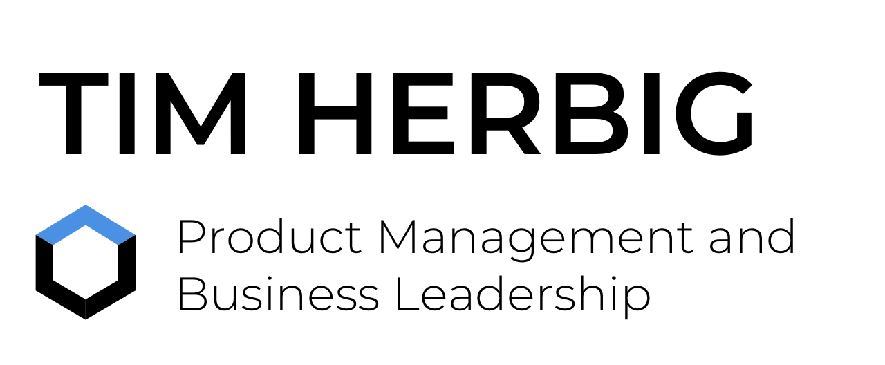 Tim Herbig - Product Management and Business Leadership