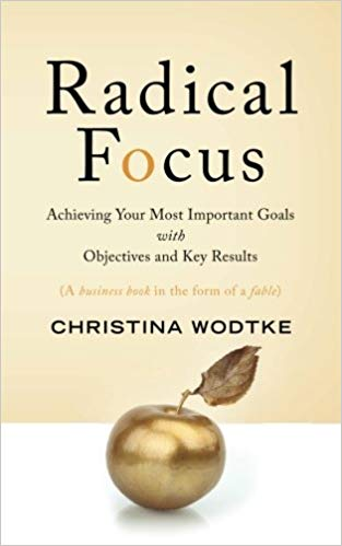 Radical Focus Christina Wodtke OKR