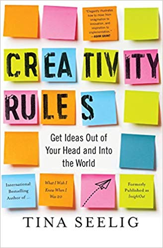 Creativity Rules Tina Seelig