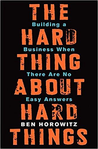 Hard Thing about Hard Things Ben Horowitz Product Management Book Recommendation