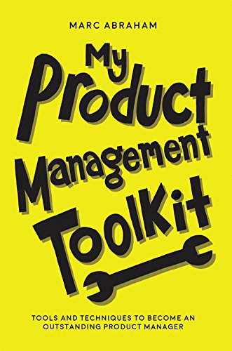 Product Management Toolkit Marc Abraham