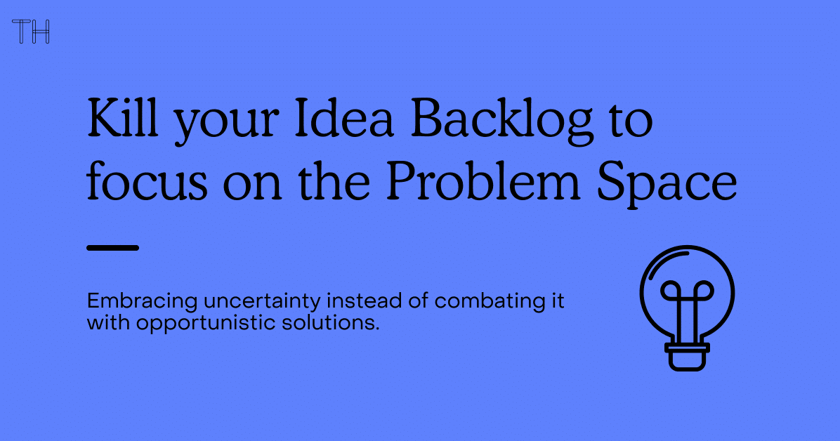 How to focus on the Problem Space by Killing your Idea Backlog Article Preview Image